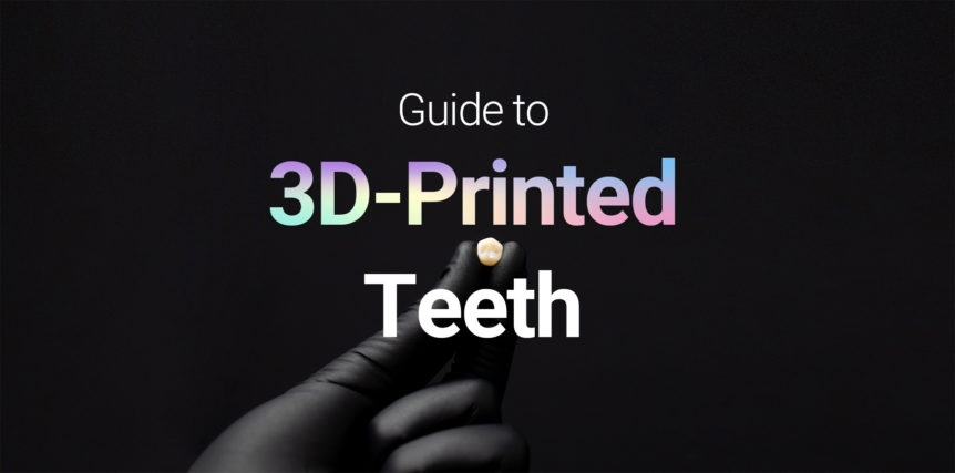 Blog Post: 3D Printed Teeth Guide